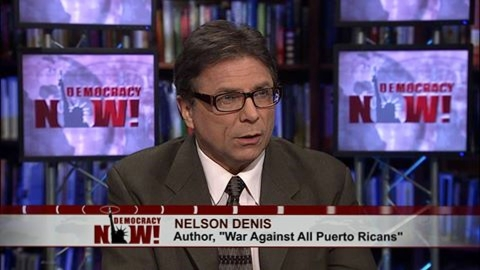 Nelson A Denis - Democracy Now